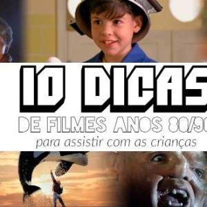 10 Dicas de Filmes anos 80 e 90 para assistir com as crianças
